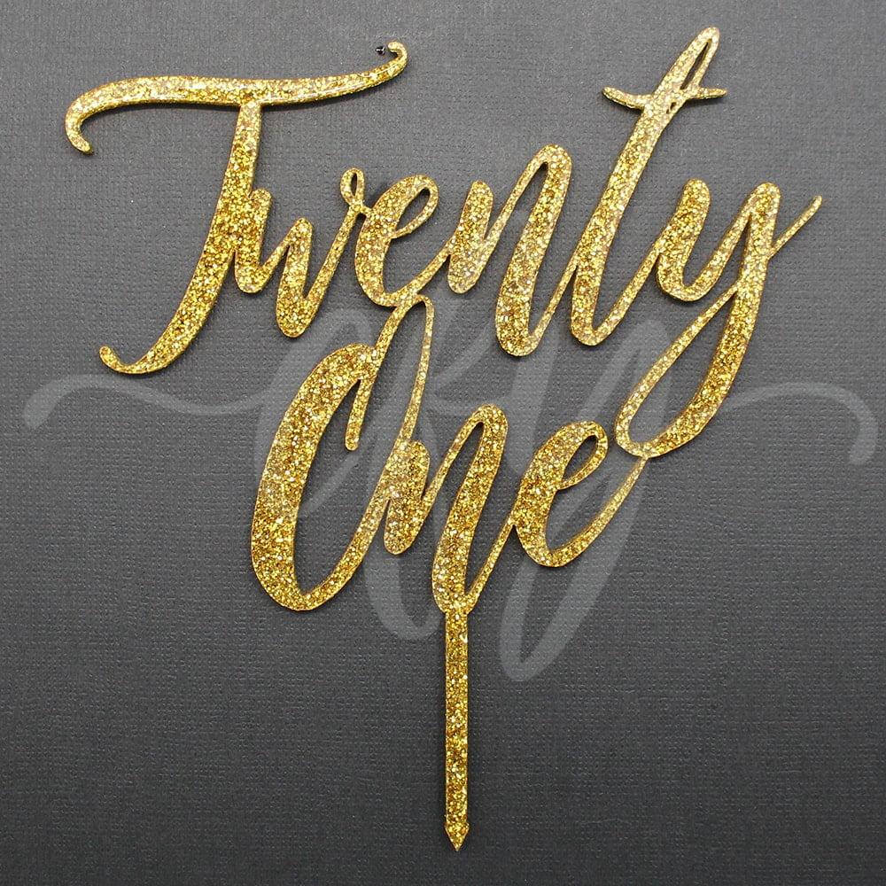 21st Birthday Cake Topper Acrylic Script Twenty One Gold Glitter