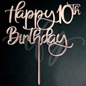 Happy 10th Birthday Cake Topper Rose Gold Mirror Glitter Black Acrylic Wood Any Age FD