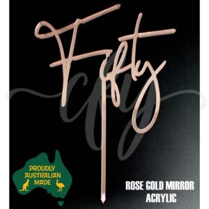 50th Birthday Cake Topper Acrylic Script Rose Gold Mirror Fifty MTO GH